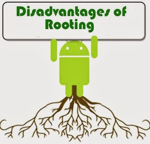 disadvantages of root android phone/mobile